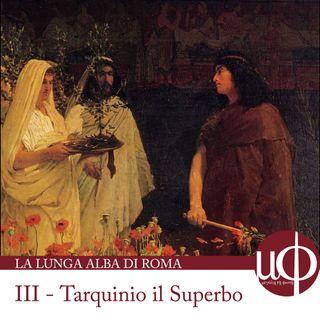 La lunga Alba di Roma - Tarquinio il Superbo: dalla gloria alla cacciata  - terza puntata