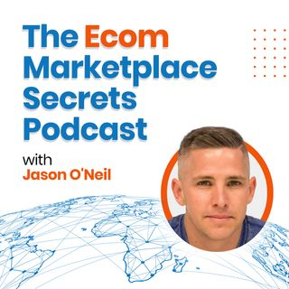 The Ecom Marketplace Secrets Podcast