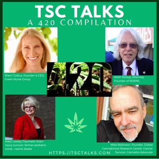 TSC Talks! A 420 Compilation with Sherri Tutkus, Keith Stroup, Nikki Lawley and Mike Robinson 🌿🎙