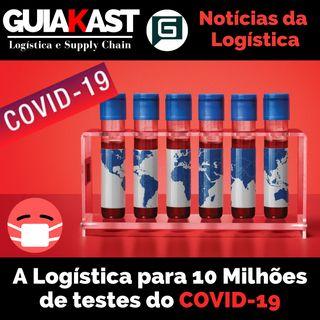 A Logística para 10 Milhões de testes do COVID-19
