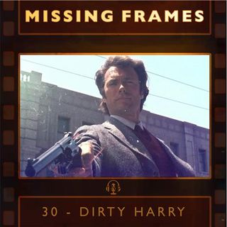 Episode 30 - Dirty Harry