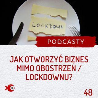 48 Jak przygotować się do otwarcia biznesu mimo lockdownu / obostrzeń / zakazów?