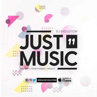 EVOLUTION PRESENTS JUST MUSIC EPISODE 11