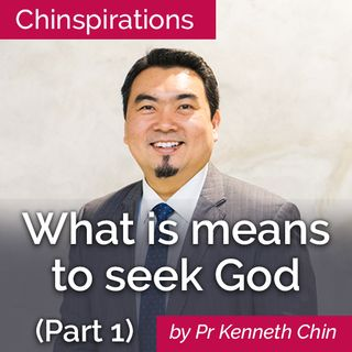 What it means to seek God (Part 1)