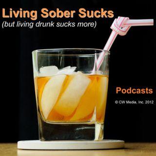 Living Sober Sucks