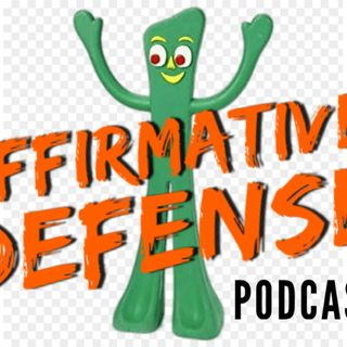 Affirmative Defense - Episode 667