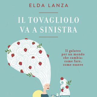 """Elda Lanza """"Il tovagliolo va a sinistra"""""""