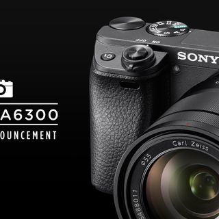 What Sony Said :: a6300 Preview