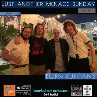 Just Another Menace Sunday #818 w: Born Ruffians
