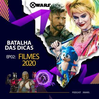 XWARS BATALHA DE DICAS #02 Filmes 2020
