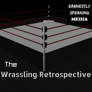 The Wrassling Retrospective