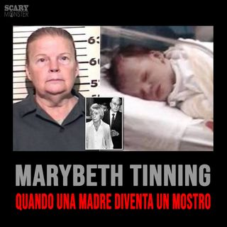 Marybeth Tinning - Quando una madre diventa un mostro