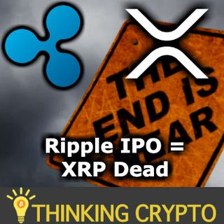 RIPPLE IPO = XRP DEAD - I'm Dumping All My XRP - Bitcoin Will Die With Bitmain IPO