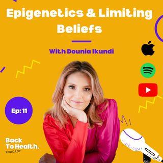 Episode 11 - Epigenetics & Limiting Beliefs With Dounia Lkundi