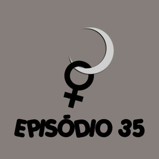 LUA DESILUDIDA EP35