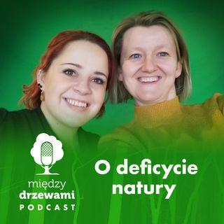 #44 O deficycie natury [Gość: Anna Pikus]