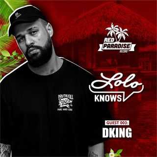 LOLO Knows DJ Mix...  DKing (Red Paradise Records & Dirtybird)