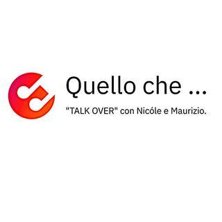 """Quello che .... """"Talk over"""" con Nicóle """"Gen. Alfa"""" e Maurizio il """"Boomer"""". 2"""
