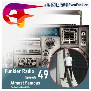 Funkier Radio Episode 49 (Almost Famous Guest Mix)