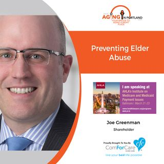 10/3/18: Joe Greenman with Lane Powell PC | Preventing Elder Abuse | Aging in Portland with Mark Turnbull from ComForCare Portland