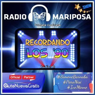 Recordando Los '90 - 104esima Puntata di Radio Mariposa Show