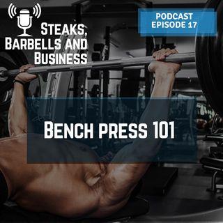 Ep. #17 | Bench press 101
