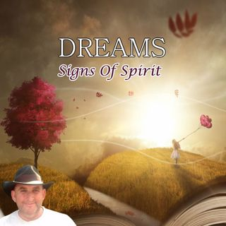 Signs Of Spirit - Dreams Part 1 - 2:4:18, 21.50