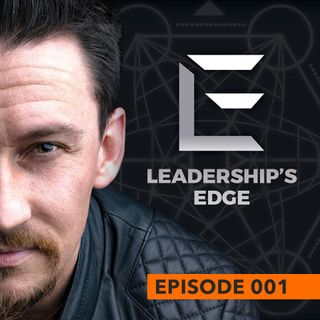 001 - Welcome to the Leadership's Edge Podcast