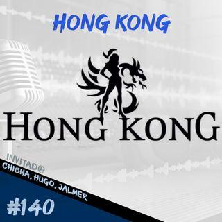 Episodio 140 - Hong Kong