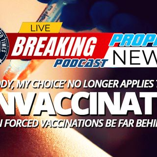 NTEB PROPHECY NEWS PODCAST: Forced COVID Vaccinations Will Herald The Arrival Of The New World Order And The Start Of Pharmakeia Warfare