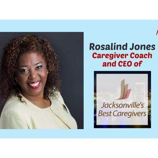S9:E8 - Jacksonville's Best Caregivers || Rosalind Jones