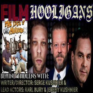 Behind the Lens with Serge Kushnier, Karl Bury, & Jeremy Kushnier | Film Hooligans