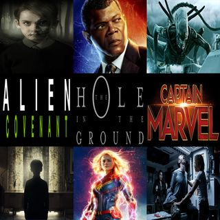 Week 160: (Captain Marvel (2019), The Hole in the Ground (2019), Alien: Covenant (2017))