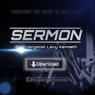 NewSermon By Evangelist Levy kenneth