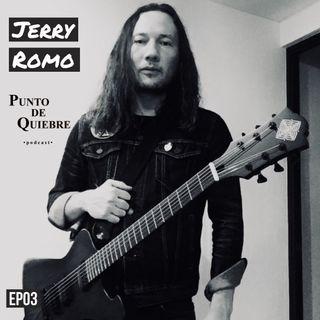 EP03 - Jerry Romo | Reflexiones sobre música, Tomar atajos y Romo Guitars |