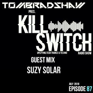 Tom Bradshaw pres. Killswitch 87, Guest Mix: Suzy Solar [July 2018]