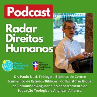 #026 - Advocacy na Comunhão Anglicana com o teólogo e biblista Paulo Ueti
