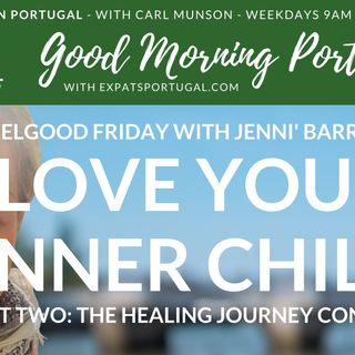 Feel Better Friday: Inner Child Healing (Part Two)  with Jenni B | Good Morning Portugal!
