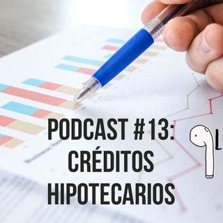Podcast #13: Créditos Hipotecarios