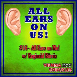 15: All Ears on Me (Reginald Bärris)