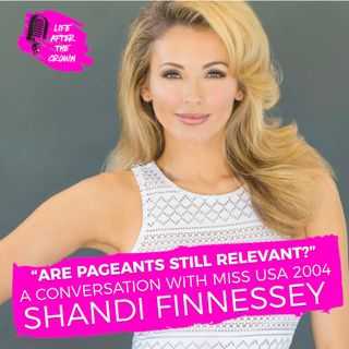 Are Pageants Still Relevant? A Conversation With Miss USA 2004 Shandi Finnessey