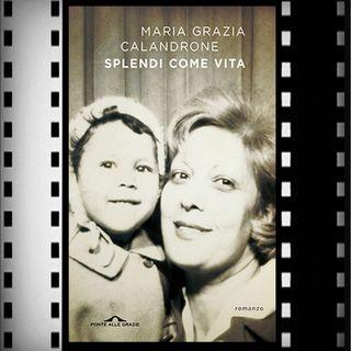 Incipit Premio Strega 2021: Splendi come vita, Maria Grazia Calandrone, Ponte Alle Grazie