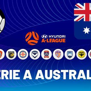 Ep. 176 - Vi presento la A League, la serie A australiana.