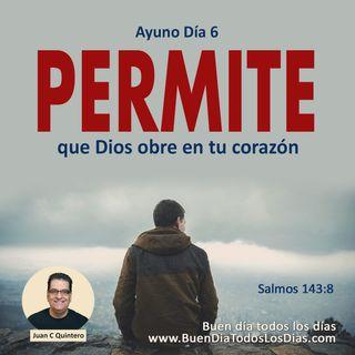 Ayuno Día 6 - Dios actúa en ti