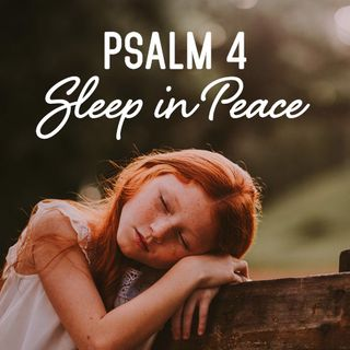 Psalm 4 Sleep In Peace