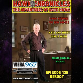 "Episode 126 Hawk Chronicles ""Reboot"""