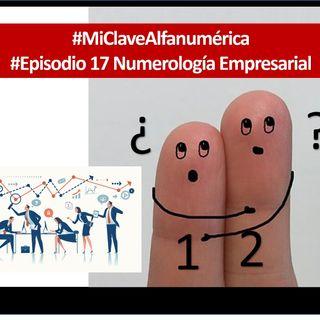 17 MiClaveAlfanumerica #Episodio 17 Numerologia Empresarial