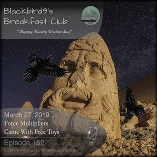 Force Multipliers Came With Free Toys - Blackbird9 Podcast