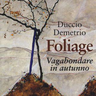 """Duccio Demetrio """"Foliage"""""""