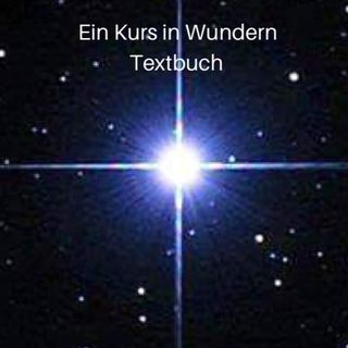 ein Kurs in Wundern-Textbuch-Grundsätze der Wunder 19-21